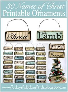 DIY Printable Paint Stick Ornaments:  Names of Christ  http://todaysfabulousfinds.blogspot.com/2012/12/diy-printable-paint-stick-ornaments.html?utm_source=bp_recent=gadget_campaign=bp_recent