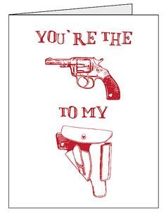 Youre the Gun to My Holster Card. $2.95, via Etsy.
