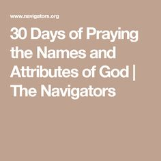 Use this prayer guide featuring the names and attributes of God for 30 days to help you learn more about Him and be drawn to worship. Bible Study Lessons, Bible Study Plans, Bible Study Tools, Advent Scripture, Scripture Study, Midnight Prayer, Effective Prayer, Attributes Of God, Prayer And Fasting