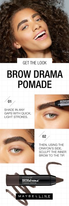 Get brows that wow in a one-two-step. Fill and sculpt using Maybelline's Brow Drama Pomade Crayon. This step by step makeup guide shows you how to sculpt, tame, and master perfectly bold brows in one, sweeping move with our first pomade crayon Beauty Bar, Beauty Makeup, Eye Makeup, Hair Makeup, Hair Beauty, Beauty Secrets, Beauty Tips, Beauty Hacks, Bad Eyebrows