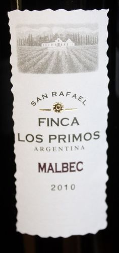 Finca Los Primos Malbec rocks.  About ten bucks a bottle and you can't go wrong!