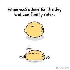 """chibird: """"When you're done for the day and can finally relax and let out all the stress that's been building up. In other news, chibirds are 30% air. """""""