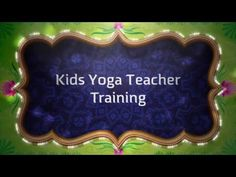 Kids Yoga Teacher Training Certification and Requirements | Kids Yoga Teacher Training Certification