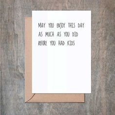 May You Enjoy This Day As Much as You Did Before. Funny Mother's Day Card. Birthday Card. Funny Mom Card. Funny Father's Day Card. Funny Dad