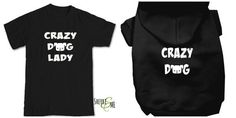Check out this item in my Etsy shop https://www.etsy.com/listing/222011032/crazy-dog-lady-and-crazy-dog-t-shirt-set