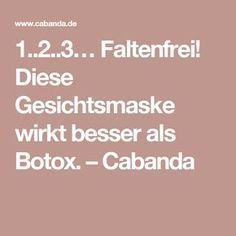 1..2..3… Faltenfrei! Diese Gesichtsmaske wirkt besser als Botox. – Cabanda