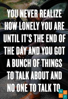 25 Quotes About Loneliness Everyone Who Doesn't Like Being Alone Can Relate To #Quotes ngif