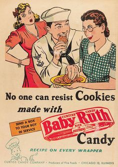 WWII era Baby Ruth ad. Aka, triumph of the uglier girl who bakes.