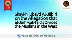 Shaykh 'Ubayd Al-Jābirī on the Allegation that al-Jarh wat-Ta'dīl Divide...