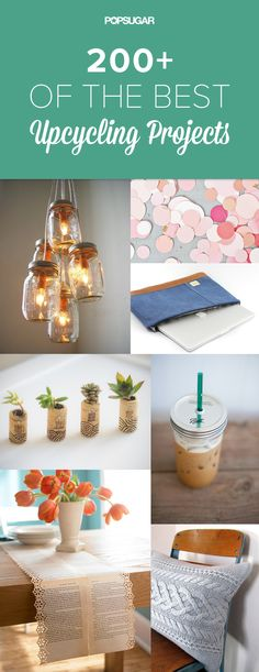 200 Upcycling Ideas That Will Blow Your Mind There are some very creative ideas here.