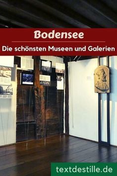 Hier findet ihr spannende Museen und schöne Galerien rund um den Bodensee und in der Bodenseeregion. #textdestille Feldkirch, Blog, Switzerland, Bavaria, Round Round, Blogging