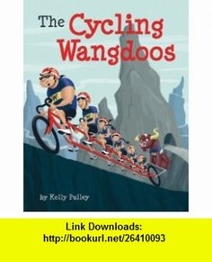 The Cycling Wangdoos (9780982081211) Kelly Pulley , ISBN-10: 0982081219  , ISBN-13: 978-0982081211 ,  , tutorials , pdf , ebook , torrent , downloads , rapidshare , filesonic , hotfile , megaupload , fileserve