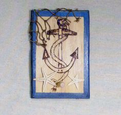 key peg rack anchor nautical blue metallic trim wood burned pyrography 4 x 6 inches embellished with real starfish one peg hanger attached by constersue on Etsy