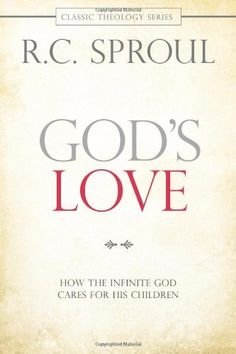 God's Love: How the Infinite God Cares for His Children (Classic Theology) by R. C. Sproul, http://www.amazon.com/dp/143470422X/ref=cm_sw_r_pi_dp_mIDYrb0GYN3CJ