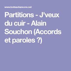 Partitions - J'veux du cuir - Alain Souchon (Accords et paroles ♫)