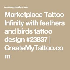 Marketplace Tattoo Infinity with feathers and birds tattoo design #23837 | CreateMyTattoo.com