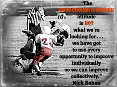 FOOTBALL . . . NICK SABAN QUOTE . . .