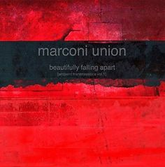 Marconi Union- Beautifully Falling Apart
