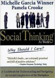Social Thinking At Work: Why Should I Care? by Michelle Garcia Winner  #DOEBibliography