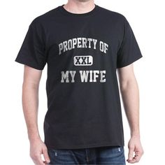 property of my wife T-Shirt on CafePress.com
