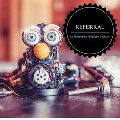 Referral: la miglior pubblicità è gratis!