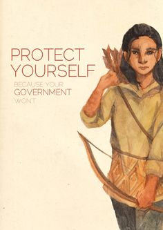 Protect Your Self because your Government Wont