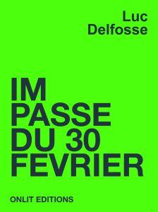 Impasse du 30 février de Luc Delfosse, OnLit éditions (01/05/2015)