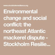 Environmental change and social conflict: the northeast Atlantic mackerel dispute - Stockholm Resilience Centre