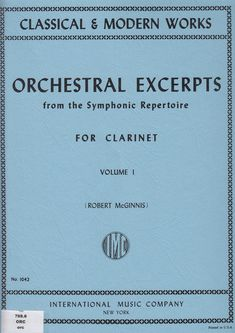 Orchestral excerpts from Symphonic Repertoire, for clarinet (Volume I) Autor: Robert McGinnis.