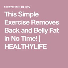 This Simple Exercise Removes Back and Belly Fat in No Time! | HEALTHYLIFE