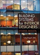 Building Systems for Interior Designers.  ART TH6014 .B56 2010.