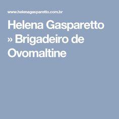 Helena Gasparetto » Brigadeiro de Ovomaltine