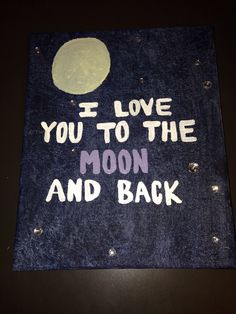 I love you to the moon. Paint & canvas crafts