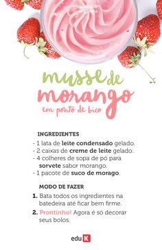 Aprenda a fazer uma deliciosa e fácil receita a ponto de bico! Quer mais receitas com morango? Basta acessar a eduK!
