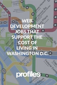 Web Development jobs are increasingly in-demand. Professionals in web development have a number of options that pay well enough to meet the cost of living in Washington D.C.