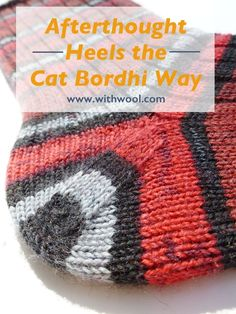 Heels the Cat Bordhi Way — With Wool After making several pairs of socks with afterthought heels, Cat Bordhi's method is my absolute favorite for adding afterthought heels. Crochet Socks, Knitted Slippers, Knitting Socks, Knitting Stitches, Hand Knitting, Knitting Patterns, Knit Crochet, Knit Socks, Crochet Granny