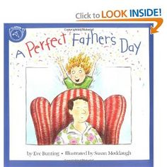 A Perfect Father's Day by Eve Bunting, Susan Meddaugh (Illustrator). Father's Day books for kids. Mother And Father, Happy Father, Mothers, Tribute To Dad, Eve Bunting, Father's Day Activities, Father Daughter Relationship, Thing 1, Dad Baby