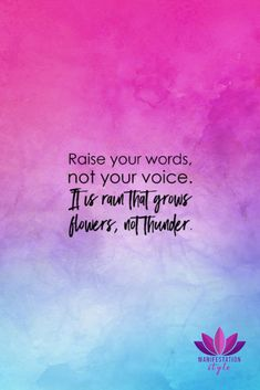Raise your words, not your voice... - ManifestationStyle.com - #quotes #creativequotes #positivequotes #inspirationalquotes #goodvibes #positivevibes
