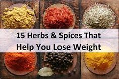 Sweet - Calories to Lose Weight - 15 Herbs and Spices That Help You Lose Weight Weight Loss Herbs, Easy Weight Loss, Healthy Weight Loss, Be Natural, Natural Living, Natural Health Remedies, Herbal Remedies, Help Losing Weight, How To Lose Weight Fast