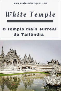Conheça o lindo White Temple de Chiang Rai, na Tailândia. Templo Branco. Thailand. Ásia. Sudeste Asiático.