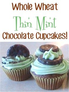 Whole Wheat Thin Mint Chocolate Cupcakes Recipe! ~ you'll love these tasty treats using your favorite Girl Scout Cookies! #girlscouts #cupcake #recipes