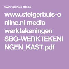 www.steigerbuis-online.nl media werktekeningen SBO-WERKTEKENINGEN_KAST.pdf