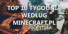 Top 10 Tygodnia vol. 27 - http://minecraft.pl/16528,top-10-tygodnia-vol-27