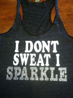 I Dont Sweat I Sparkle Workout Tank DARK GREY by SparkleTeesNMore, $21.00