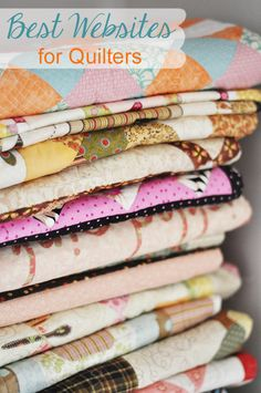 Great websites for quilters- tutorials, free patterns, swaps, and much much more!