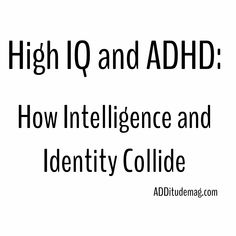 High IQ and ADHD are not mutually exclusive. Learn from an expert about high-achieving adults with ADD, and take steps to solve problems that stem from misconceptions. Brain Health, Mental Health, Adhd Relationships, Adhd Brain, Adhd Help, Self Monitoring, Adhd Strategies, Attention Deficit Disorder, Adhd And Autism