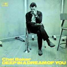Chet Baker - Deep In A Dream Of You at Discogs