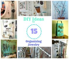 15 DIY Ideas for Organizing Jewelry - I just love all these great ideas for getting my jewelry organized!