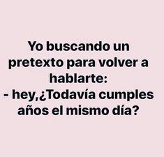 Funny Spanish Memes, Spanish Humor, Spanish Quotes, Love Phrases, Love Words, Funny Quotes, Funny Memes, Jokes, Love Messages