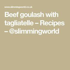 Beef goulash with tagliatelle – Recipes – @slimmingworld